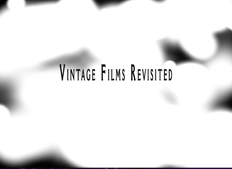 Vintage Films Revisited